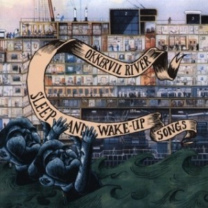 OKKERVIL RIVER - Sleep And Wake-Up Songs