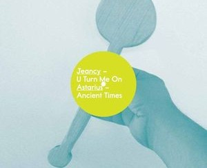 JEANCY / ASTARIUS - U Turn Me On-Ancient Times