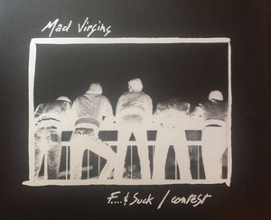 MAD VIRGINS - Fuck & Suck / Contest LP