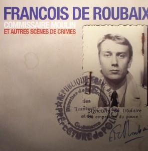 françois de roubaix - commissaire moulin