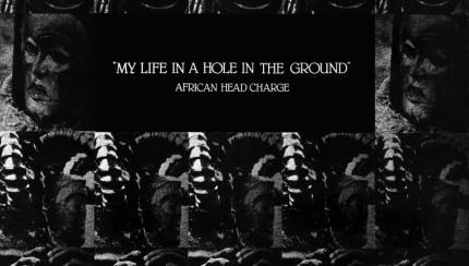 African-Head-Charge-My-Life-In-A-Hole-In-The-Ground