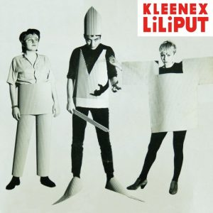 Kleenex / Liliput - First Songs