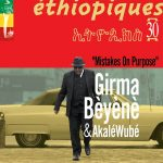 Girma Bèyènè & Akalé Wubé - Éthiopiques 30 : Mistakes On Purpose